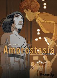 Amorostasia T2 : Pour toujours... (0), bd chez Futuropolis de Bonin