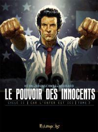 Le Pouvoir des innocents T3 : 4 millions de voix (0), bd chez Futuropolis de Brunschwig, Hirn, Nouhaud