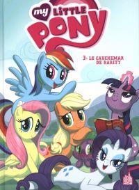 My Little Pony T3 : Le cauchemar de Rarity (0), comics chez Urban Comics de Nuhfer, Mebberson, Breckel