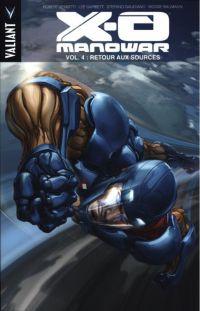 X-O Manowar (2012) – version librairie, T4 : Retour aux sources (0), comics chez Panini Comics de Venditti, Gaudiano, Garbett, Baumann, Crain