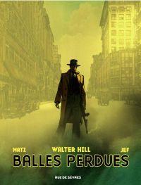 Balles perdues, bd chez Rue de Sèvres de Hill, Matz, Jef