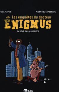 Les Enquêtes du docteur Enigmus T1, bd chez Bayard de Martin, Broersma
