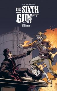 The Sixth Gun T3 : Enchaîné (0), comics chez Urban Comics de Bunn, Hurtt, Crabtree