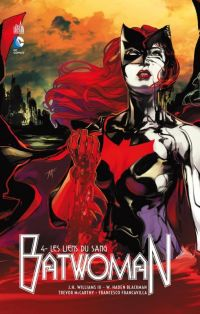 Batwoman T4 : Les liens du sang, comics chez Urban Comics de Blackman, Williams III, Andreyko, Moritat, Francavilla, McCarthy, Major
