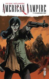 American Vampire T7 : Le marchand gris (0), comics chez Urban Comics de Snyder, Albuquerque, Bergara, McCaig