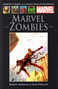 Marvel Comics, la collection de référence T47 : Marvel Zombies (0), comics chez Hachette de Kirkman, Phillips, Chung, Suydam