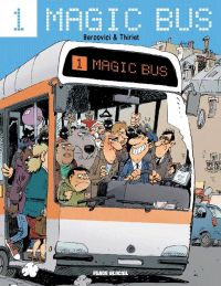 Magic Bus, bd chez Fluide Glacial de Thiriet, Bercovici