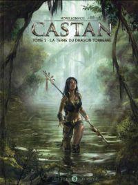 Castan T2 : La terre du Dragon Tonnerre (0), bd chez Des bulles dans l'océan de Morellon, Morellon, Morellon