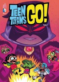 Teen Titans Go ! T1, comics chez Urban Comics de Fisch, Sanchez, Wolfram, Hagan, Corona, Bates, Hernandez, Lawson, Antone