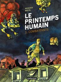 Le Printemps humain T1 : Combattants (0), bd chez Casterman de Micol
