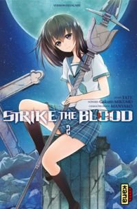Strike the blood  T2 : , manga chez Kana de Mikumo, Manyako, Tate