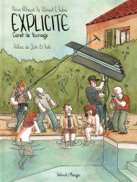 Explicite, carnet de tournage : , bd chez Delcourt de Milhaud, Fabre