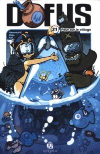 Dofus T21 : Peur sur le village (0), manga chez Ankama de Tot, Ancestral z, Mojo