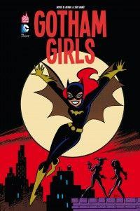 Gotham Girls, comics chez Urban Comics de Dini, Storrie, Graves, Timm, Burchett, Taylor, Mulvihill, Loughridge
