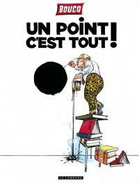 Un Point c'est tout, bd chez Le Lombard de Boucq
