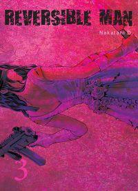 Reversible man T3, manga chez Komikku éditions de Nakatani