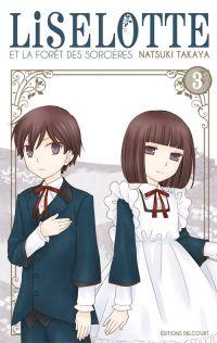 Liselotte et la forêt des sorcières  T3, manga chez Delcourt de Takaya