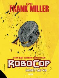 Robocop : Mort ou Vif T2 : , comics chez Wetta de Grant, Miller, Brisson, Öztekin, Garland, Bellaire, Shalvey