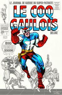 Le Coq Gaulois T1 : Le journal de guerre du Super-Patriote (0), comics chez Galaxie Comics de Beaudry, Burger, Pelletier, Perez, Le Vicomte, Lefad, Hudson