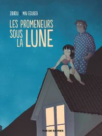 Les Promeneurs sous la lune, bd chez Rue de Sèvres de Zidrou, Egurza