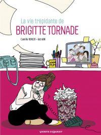 La Vie trépidante de Brigitte Tornade, bd chez Vents d'Ouest de Kohler, Grisseaux, AstridM