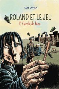 Roland et le jeu T2 : Cercle de fées (0), bd chez Diabolo éditions de Duràn