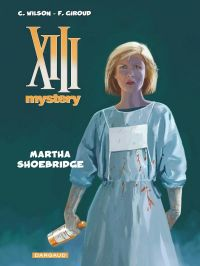 XIII Mystery T8 : Martha Shoebridge (0), bd chez Dargaud de Giroud, Wilson, Marquebreucq