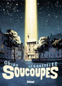 Soucoupes, bd chez Glénat de Le Gouëfflec, Obion
