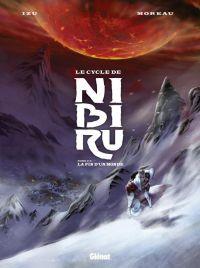 Le Cycle de Nibiru T2 : La fin d'un monde (0), bd chez Glénat de Izu, Moreau, Corgié