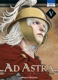 Ad Astra - Scipion l'africain & Hannibal Barca T5, manga chez Ki-oon de Kagano