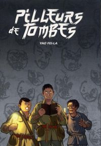 Pilleurs de tombes : , manga chez Les Editions Fei de Yao
