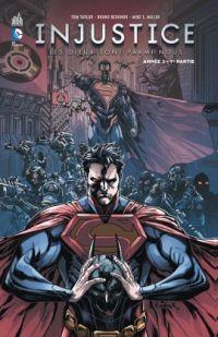 Injustice - Les Dieux sont parmi nous T3 : Année 2 - 1ère partie (0), comics chez Urban Comics de Taylor, Hugonnard-Bert, Miller, Redondo, Lokus, Lopez