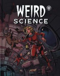 Weird Science T2, comics chez Akileos de Feldstein, Gaines, Elder, Orlando, Olesen, Williamson, Wood, Check, Kamen, Vince, Stan