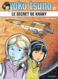 Yoko Tsuno T27 : Le secret de Khâny (0), bd chez Dupuis de Leloup