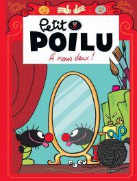 Petit Poilu T17 : A nous deux ! (0), bd chez Dupuis de Fraipont, Bailly