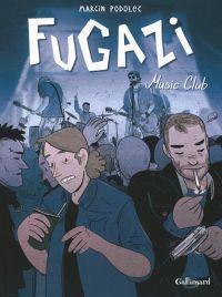 Fugazi : , bd chez Gallimard de Podolec