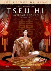 Les Reines de sang – Tseu Hi T1 : La Dame Dragon (0), bd chez Delcourt de Nihoul, Mantovani