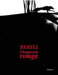 Chaperon rouge, bd chez Mosquito de Zezelj