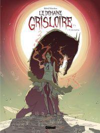 Le Domaine Grisloire T1 : If only everything (0), bd chez Glénat de Falardeau