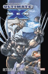 Ultimate X-Men T1 : Retour à l'Arme X (0), comics chez Panini Comics de Millar, Derenick, Kubert, Kubert, Raney, Stewart, Isanove