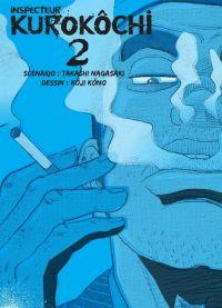 Inspecteur Kurokôchi T2 : , manga chez Komikku éditions de Nagasaki, Kôno