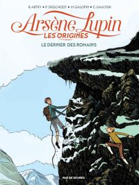 Arsène Lupin, les origines T2 : Le dernier des romains (0), bd chez Rue de Sèvres de Abtey, Gaultier