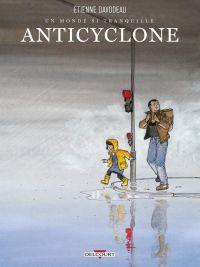 Un Monde si tranquille T2 : Anticyclone (0), bd chez Delcourt de Davodeau