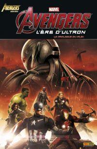 The Avengers (revue) T8 : Avengers L'ère d'Ultron - le prologue du film (0), comics chez Panini Comics de Penn, Whedon, Pilgrim, Padilla, Bennett, Geoffo, Alves, Mast, Ramos