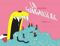 La Fourmilière : , bd chez Atrabile de DeForge