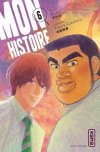 Mon histoire  T6, manga chez Kana de Kawahara