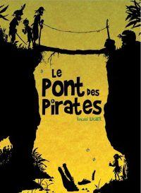 Le Pont des pirates, bd chez Les éditions du Long Bec de Wagner