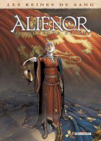 Les Reines de sang – Aliénor la légende noire T4, bd chez Delcourt de Delalande, Mogavino, Gomez, Rio