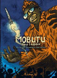 Mobutu dans l'espace, bd chez Futuropolis de Ducoudray, Vaccaro