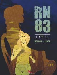 RN83 T1 : L'hôtel (0), bd chez Les éditions du Long Bec de Linck, Volpini
